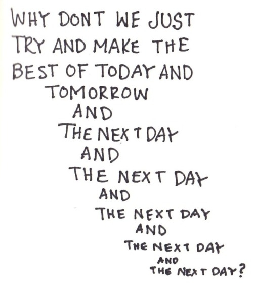 Make The Best of Today and Every Other Day